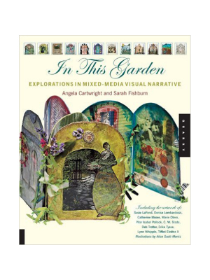 In This Garden - Explorations in Mixed Media Visual Narrative